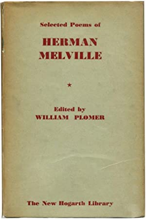 SELECTED POEMS OF HERMAN MELVILLE.: (Melville, Herman) William Plomer.