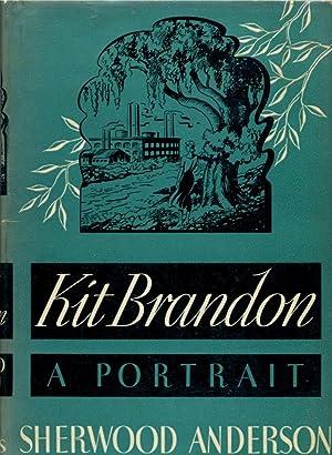 KIT BRANDON: A Portrait.: Anderson, Sherwood.
