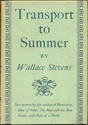 TRANSPORT TO SUMMER.: Stevens, Wallace.