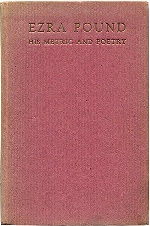 EZRA POUND: His Metric and Poetry.: Eliot, T. S.].