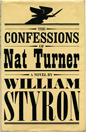 THE CONFESSIONS OF NAT TURNER.: Styron, William.