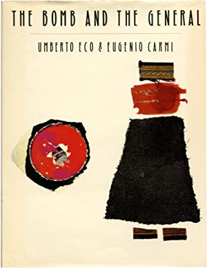 THE BOMB AND THE GENERAL.: Eco, Umberto, Eugenio Carmi, illustrator.