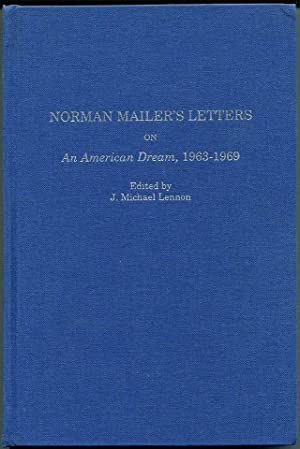 NORMAN MAILER'S LETTERS ON AN AMERICAN DREAM, 1963-1969.: Mailer, Norman; Michael Lennon, ...