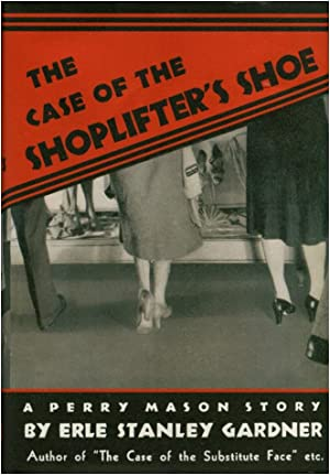 THE CASE OF THE SHOPLIFTER'S SHOE.: Gardner, Erle Stanley.