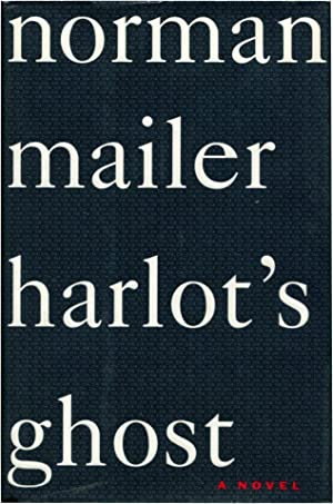 HARLOT'S GHOST.: Mailer, Norman.