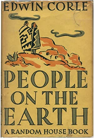 PEOPLE ON THE EARTH.: Corle, Edwin.