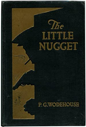 THE LITTLE NUGGET.: Wodehouse, P.G.