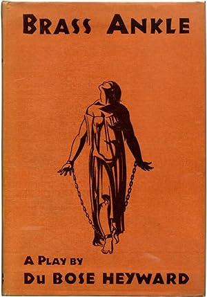 BRASS ANKLE: A Play.: Heyward, Du Bose.