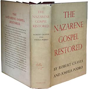 THE NAZARENE GOSPEL RESTORED.: Graves, Robert, And Podro, Joshua.