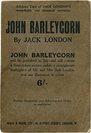 JOHN BARLEYCORN: Or Alcoholic Memoirs.: London, Jack.