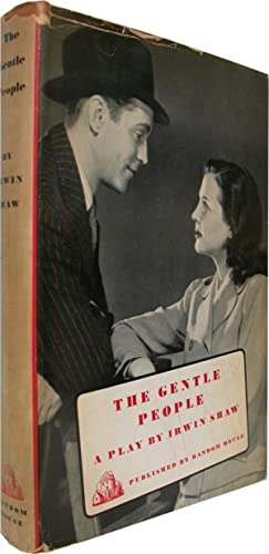 THE GENTLE PEOPLE A Brooklyn Fable.: Shaw, Irwin.