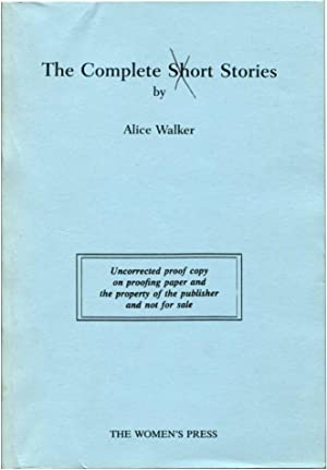 THE COMPLETE SHORT STORIES.: Walker, Alice.