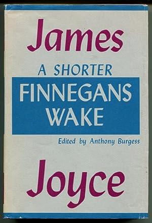 A SHORTER FINNEGANS WAKE: Joyce, James; Anthony Burgess.