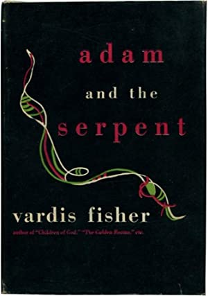ADAM AND THE SERPENT.: Fisher, Vardis.