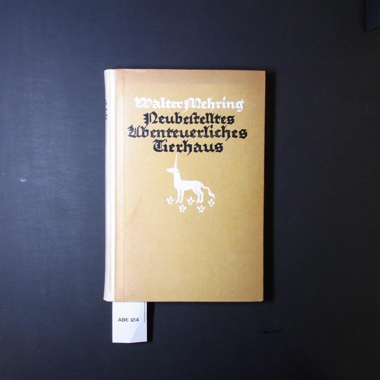 Neubestelltes abenteuerliches Tierhaus. Eine Zoologie d. Aberglaubens,: Mehring, Walter