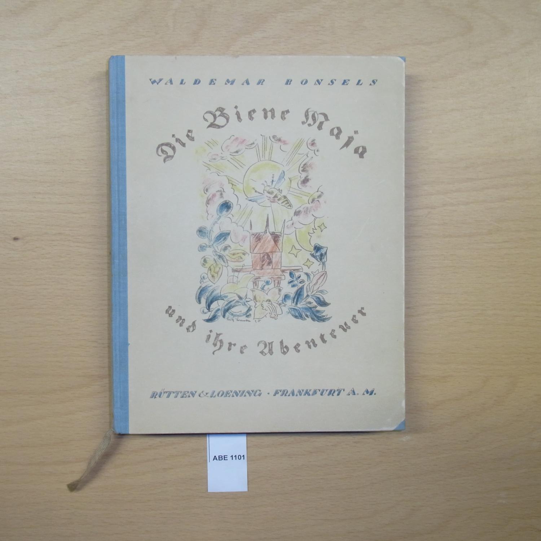 Die Biene Maja und ihre Abenteuer. Mit: Bonsels, Waldemar