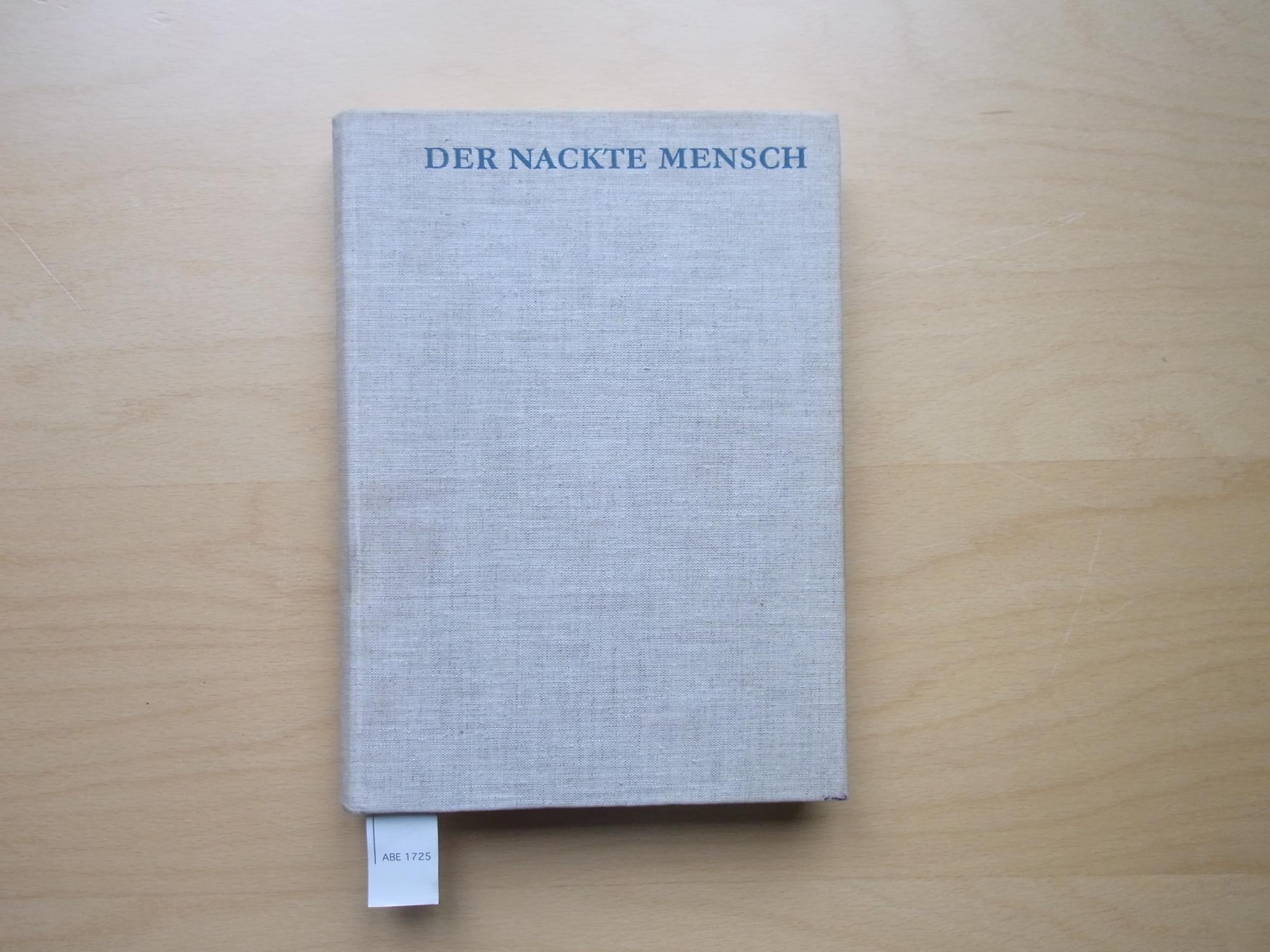 Der nackte Mensch. Hand- und Lehrbuch der Anatomie für Künstler ...