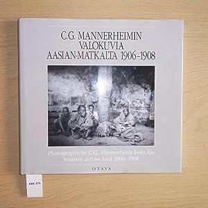 C. G. MANNERHEIMIN VALOKUVIA AASIAN-MATKALTA 1906-1908. Photographs: C. G. Mannerheim)