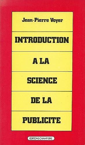 Introduction à la science de la publicité.: VOYER (Jean-Pierre).