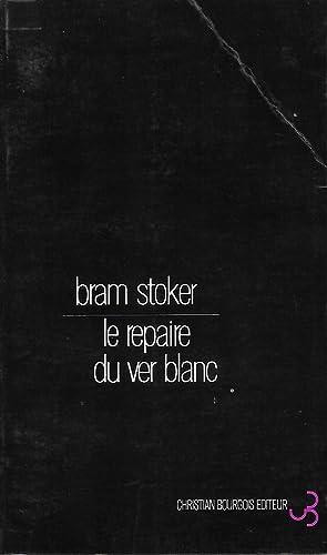 Le repaire du ver blanc.: STOKER (Bram).