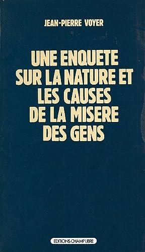 Une enquête sur la nature et les: VOYER (Jean-Pierre).