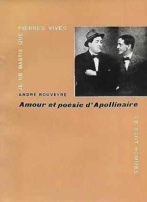Amour et poésie d'Apollinaire.: APOLLINAIRE (Guillaume)] ROUVEYRE