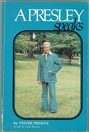 A Presley Speaks: Presley, Vester (as