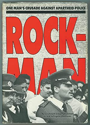 Rockman One man's crusade against apartheid police: Abrahams, Eugene &