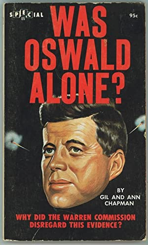 WAS OSWALD ALONE - Why Did the Warren Commission Disregard This Evidence