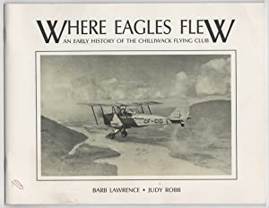 Where Eagles Flew an Early History of: Lawrence, Barb &