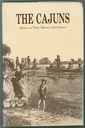The Cajuns Essays on Their History and Culture