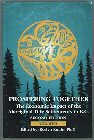 Prospering Together The Economic Impact of the: Kunin, Roslyn, Ph.D.