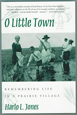 O Little Town: Remembering Life in a: Jones, Harlo L.
