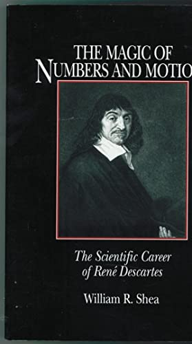 The Magic of Numbers and Motion The Scientific Career of Rene Descartes