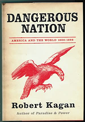 DANGEROUS NATION AMERICA IN THE WORLD 1600-1900