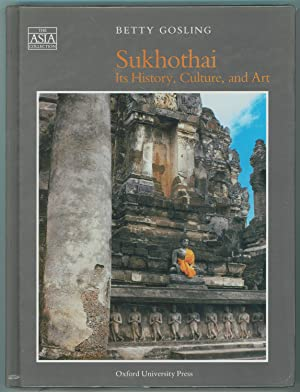 Sukhothai Its History, Culture, and Art