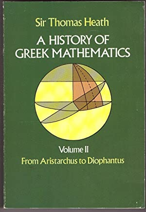 A History of Greek Mathematics, Volume II From Aristarchus to Diophantus