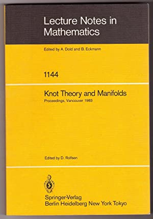 Knot Theory and Manifolds Proceedings of a Conference held in Vancouver, Canada, June 2-4, 1983