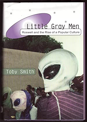 Little Gray Men Roswell and the Rise: Smith, Toby