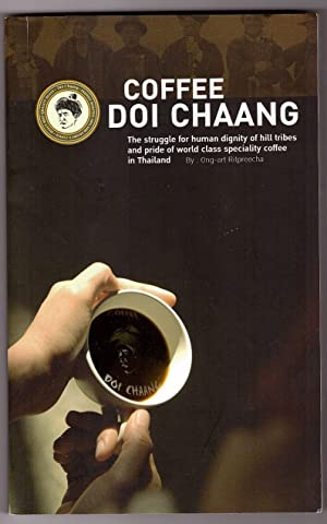 Coffee Doi Chaang; The struggle for human dignity of hill tribes and pride of world class special...
