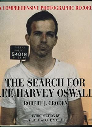 The Search for Lee Harvey Oswald A Comprehensive Photographic Record