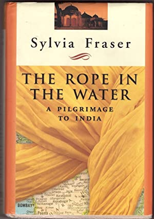 The Rope in the Water A Pilgrimage to India