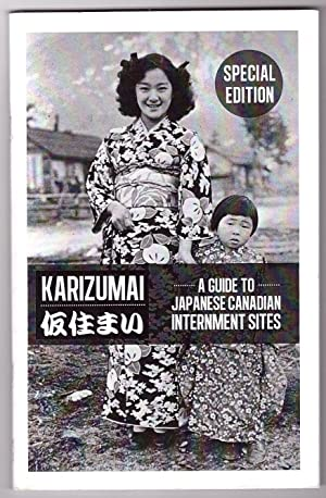 Karizumai; A Guide to Japanese Canadian Internment Sites