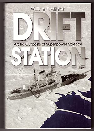 Drift Station Arctic Outposts of Superpower Science: Althoff, William F.