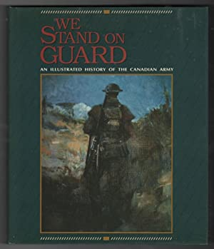 We Stand on Guard An Illustrated History: Marteinson, John K.