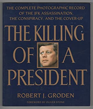 The Killing of a President The Complete Photographic Record of the Assassination, the Conspiracy,...
