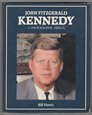 John Fitzgerald Kennedy A Photographic Tribute