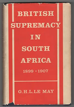 British Supremacy in South Africa 1899-1907