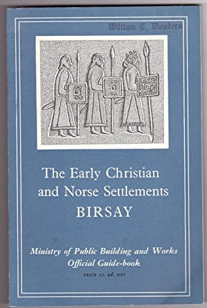 The Early Christian and Norse Settlements at Birsay, Orkney