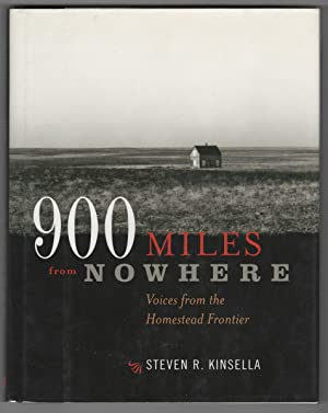 900 Miles from Nowhere Voices from the Homestead Frontier